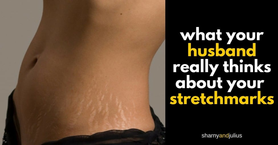 What Your Husband Really Thinks About Your Stretch Marks